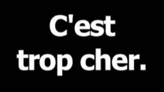 French phrase for It is too expensive is Cesttropcher