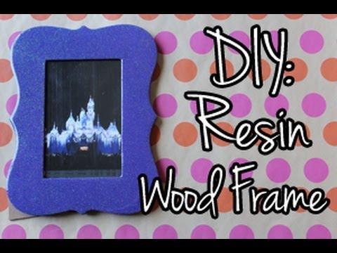 DIY: Resin Wood Frame