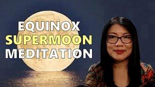 Equinox Supermoon Meditation 2019