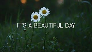 Download it's a beautiful Day - Evan Mchugh (lyrics)