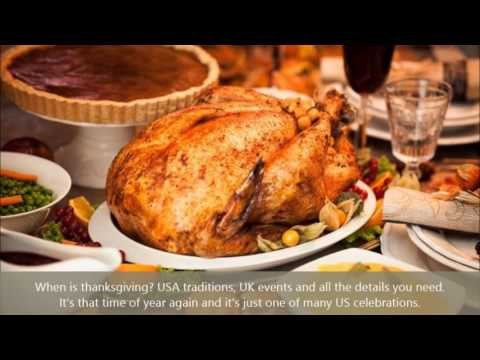 When is thanksgiving, USA traditions, UK events and all the details you need