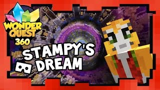 Wonder Quest 360 Video - Stampy's Dream