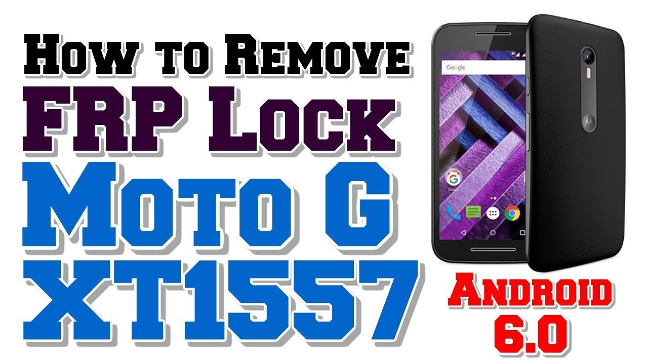 Moto 6 0 Remove FRP Lock 2017 | Moto G XT1557 Remove FRP