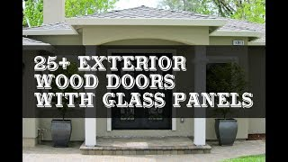 25+ Best Exterior Wood Doors with Glass Panels