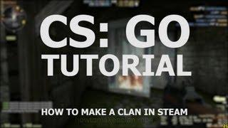 How To Make A Clan CS GO