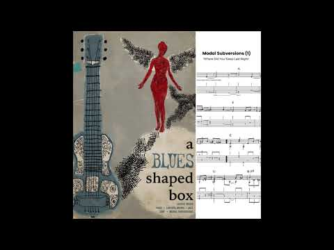 a Blues-shaped box - Where Did You Sleep Last Night
