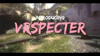 Introducing VRSpecter | A CS:GO Fragmovie