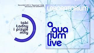 Laboratorium - Taki Ladny i Przyjemny (Live)