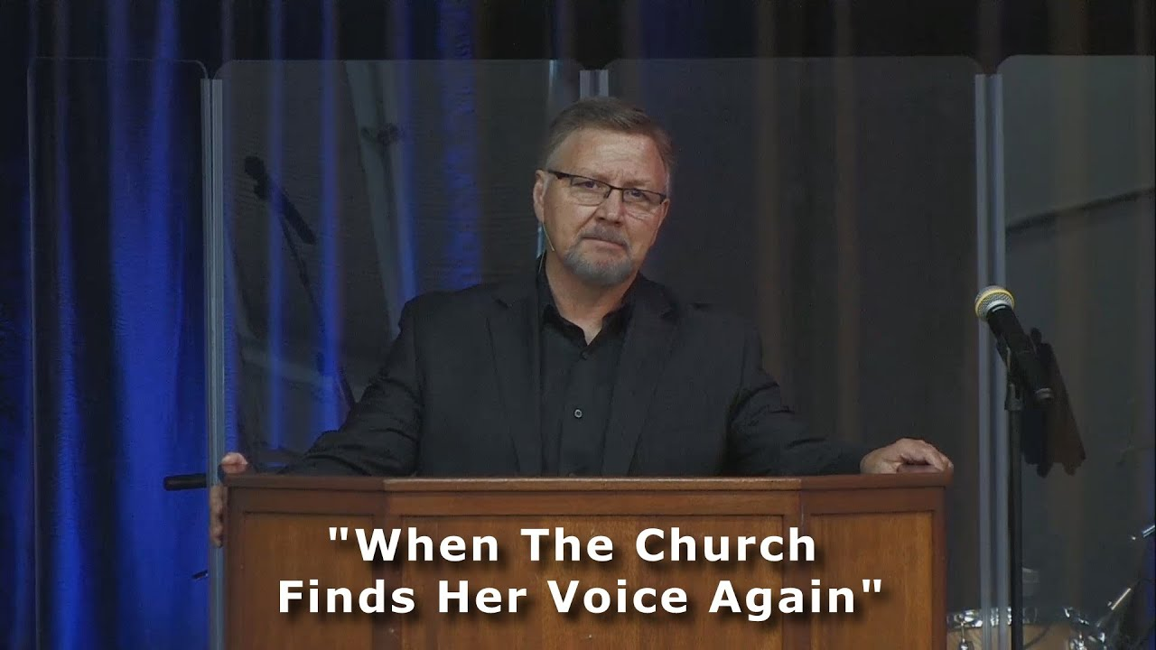 """""""When The Church Finds Her Voice Again"""""""