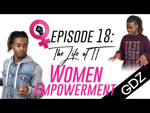 The Life Of TT: Episode 18 - Women Empowerment