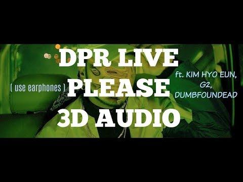(3D AUDIO) DPR LIVE - Please ft. KIM HYO EUN, G2, DUMBFOUNDEAD