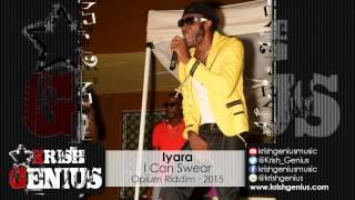Iyara - I Can Swear (Raw) Opium Riddim - March 2015