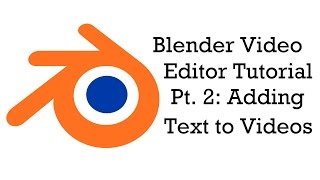 Blender Video Editor Pt. 2: Adding Text to Videos!