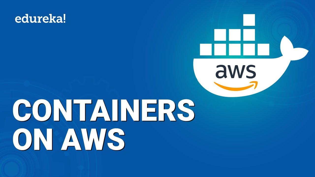 Containers on AWS | AWS Elastic Container Service | AWS EKS | AWS Training