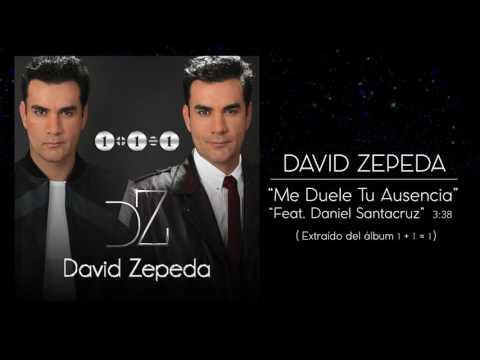 David Zepeda – Me duele tu ausencia Feat. Daniel Santacruz
