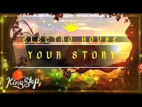 [Electro House] : JOA - Your Story [King Step]