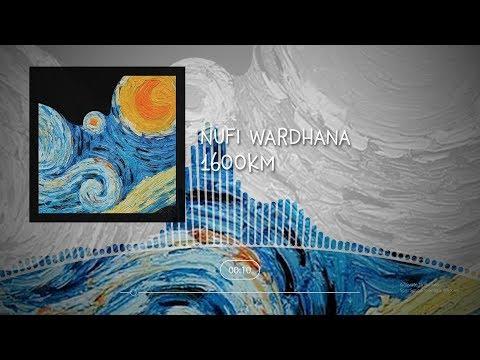 NUFI WARDHANA - 1600 KILOMETER (Official Lyric Video)