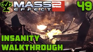 Project Overlord - Mass Effect 2 Walkthrough Ep. 49 [Mass Effect 2 Insanity Walkthrough]