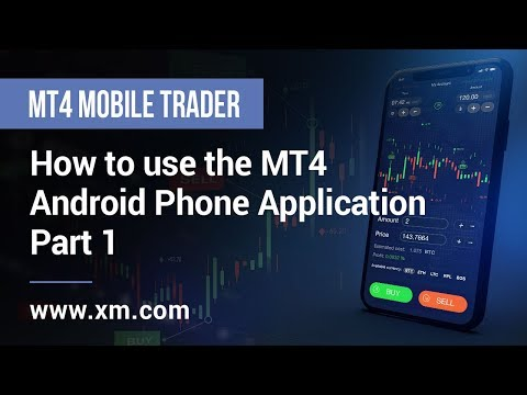 XM.COM - Mobile Trader - How to use the MT4 Android Phone Application (Part 1)
