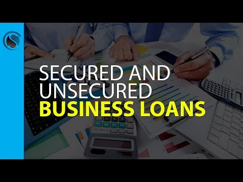 Secured and Unsecured Business Loans