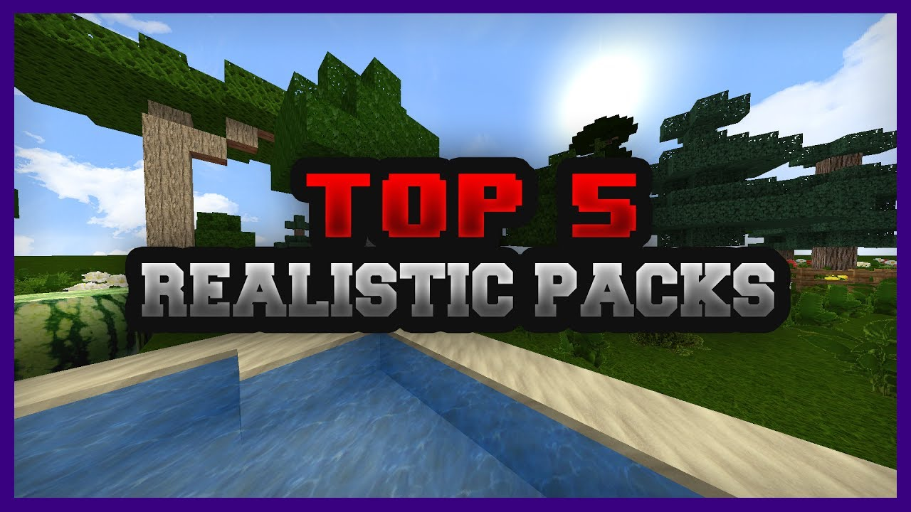 TOP 5 REALISTIC Texture Packs ☛ [1.12