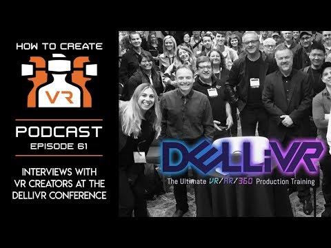 Podcast   E61   Interviews With VR Creators At DELLiVR Conference