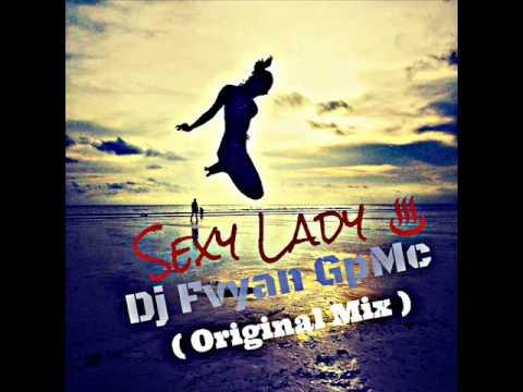Dj Fvyan GpMc  -  Sexy Lady ( Original Mix )