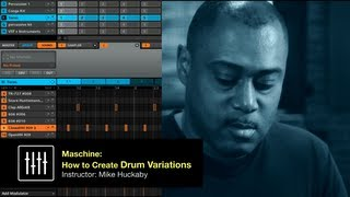 Mike Huckaby + Dubspot! Maschine Tutorial: How to Create Drum Variations