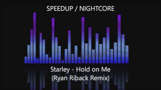 Starley - Call on Me (Ryan Riback Remix) SPEEDUP / NIGHTCORE