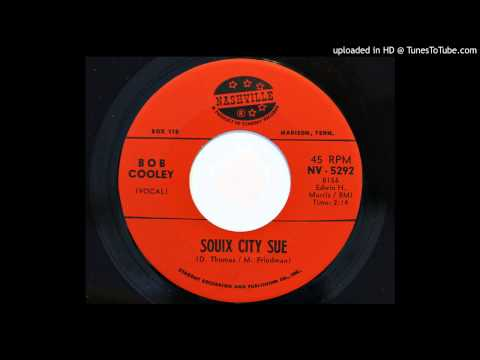 Bob Cooley - Sioux City Sue (Nashville 5292)