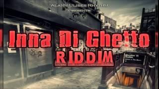 Inna Di Ghetto Riddim (Reggae Beat Instrumental) 2015 - Alann Ulises Rhythm
