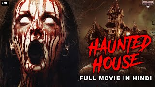 HAUNTED HOUSE - Full Movie Hindi Dubbed | Horror Movies In Hindi | Horror Movie | Hindi Horror Movie Thumb