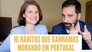 10 hábitos que ganhamos morando em Portugal