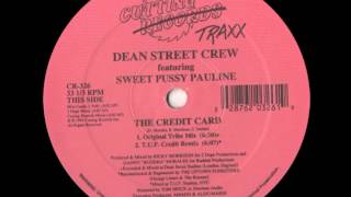 Dean Street Crew Featuring Sweet Pussy Pauline - The Credit Card (Original Tribe Mix)