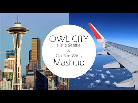 Owl City- Hello Seattle & On The Wing Mashup (HD)