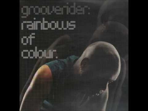 Grooverider - Rainbows Of Colour Remix