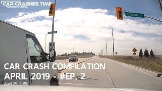 Car Crash Compilation - April 2019 - #EP. 2