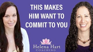 How To Inspire Him To WANT To Commit To You