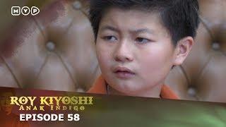 Roy Kiyoshi Anak Indigo Episode 58