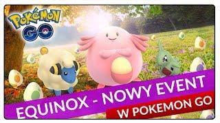 EQUINOX - NOWY EVENT W POKEMON GO! 2X STARDUST, 3X EXP I WIELE WIĘCEJ!