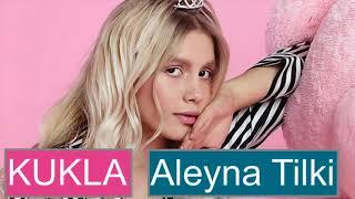Aleyna Tilki - Kukla Yeni Şarkısı (2018)