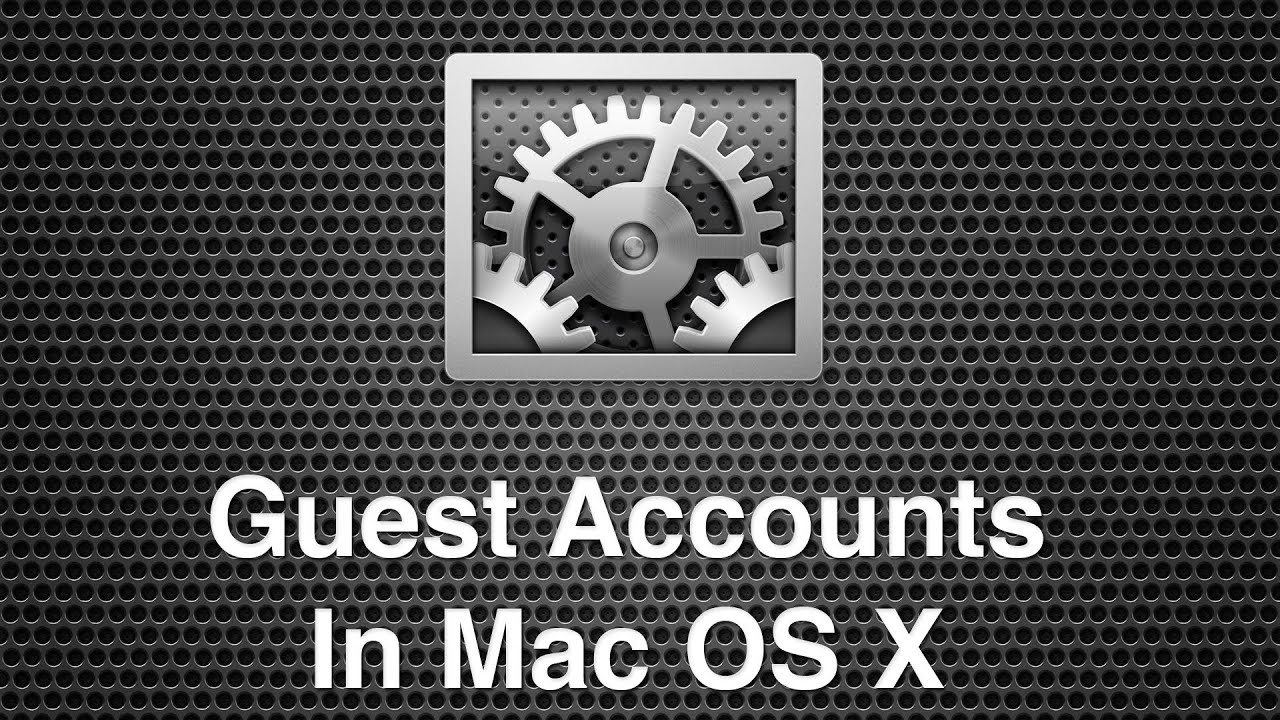 How To Set Up A Guest Accounts In Mac OS X