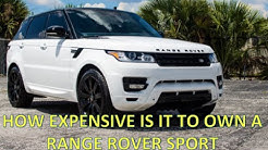 HOW EXPENSIVE IS IT TO OWN A RANGE ROVER ?