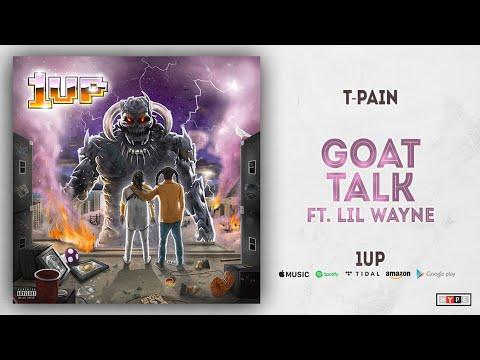 T-Pain – Goat Talk Ft. Lil Wayne (1UP)