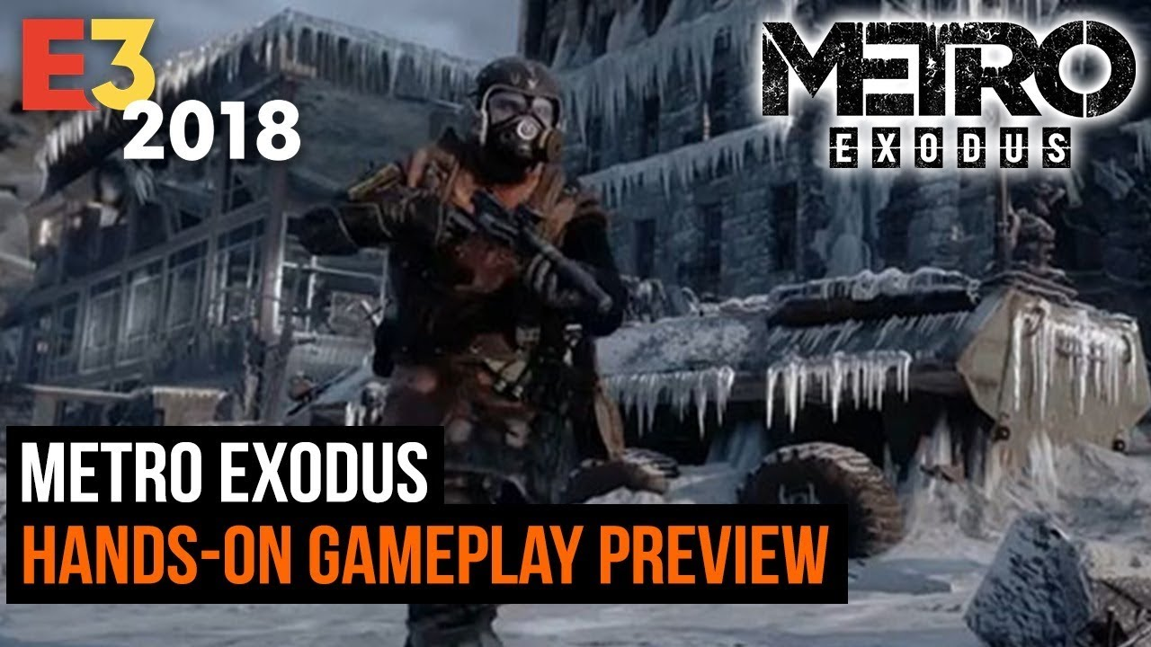 Metro Exodus hands-on gameplay preview