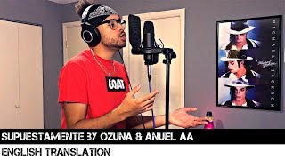 Supuestamente By Ozuna & Anuel Aa English Translation