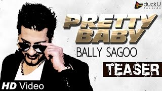 Official Teaser || Pretty Baby - Bally Sagoo || Latest Punjabi Songs 2015