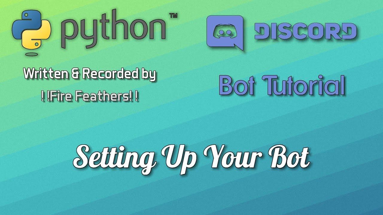 Python Bot Tutorial | Setting Up Your Bot [Ep  1]