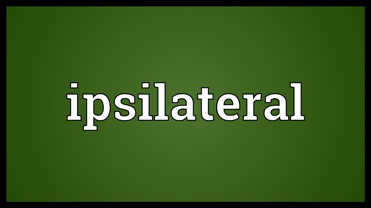 Ipsilateral Meaning Youtube