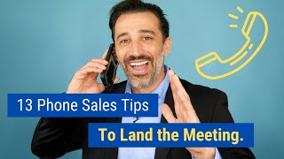 13 Phone Sales Tips to Land the Meeting